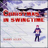 Harry Allen / Harry Allen Christmas In Swingtime