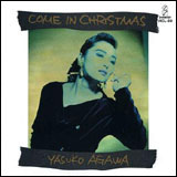 Yasuko Agawa  (阿川泰子) / Come in Christmas