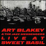 Art Blakey and The Jazz Messengers / Live at Sweet Basil