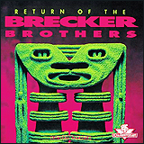 The Brecker Brothers / Return Of The Brecker Brothers