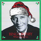 Bing Crosby / White Christmas