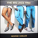 George Cables / The Big Jazz Trio