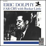 Eric Dolphy / Far Cry With Booker Little
