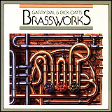 Garry Dial and Dick Oatts / Brassworks