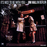 Jim Hall / It's Nice To Be With You