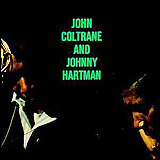Johnny Hartman / John Coltrane and Johnny Hartman