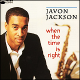 Javon Jackson / When the time is right