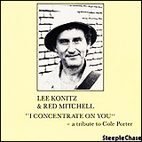 Lee Konitz / Lee Konitz and Red Mitchell I Concentrate On You