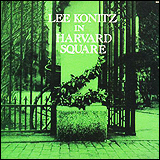Lee Konitz / In Harvard Square