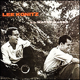 Lee Konitz and Warne Marsh / Lee Konitz with Warne Marsh