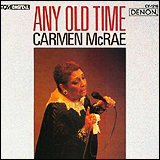 Carmen McRae / Any Old Time