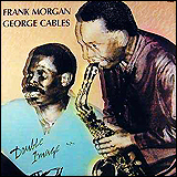 George Cables and Frank Morgan / Double Image