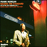 Frank Morgan / Raising The Standard /Live at the Jazz Standard, Vol.2