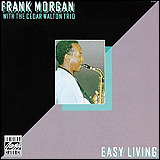 Frank Morgan / With The Cedar Walton Trio Easy Living