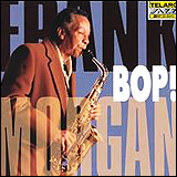Frank Morgan / With The Rodney Kendrick Trio Bop!