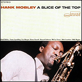 Hank Mobley / A Slice of The Top