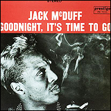 Jack Mcduff / Goodnight, It's Time To Go