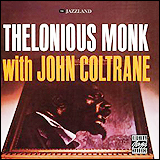 Thelonious Monk / Thelonious Monk With John Coltrane