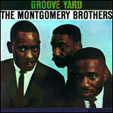 Wes Montgomery / Groove Yard (The Montgomery Brothers)