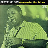 Oliver Nelson / Screamin' The Blues