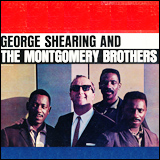 George Shearing / George Shearing And The Montgomery Brothers