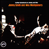 Jimmy Smith And Wes Montgomery / Further Adventures Of Jimmy And Wes