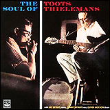 Toots Thielemans / The Soul Of Toots Thielemans
