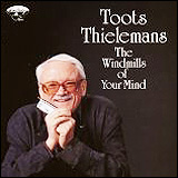 Toots Thielemans / The Windmills Of Your Mind