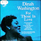 Dinah Washington / Dinah Washington For Those In Love