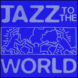 Jazz To The World (TOCJ-5992) / Blue Note